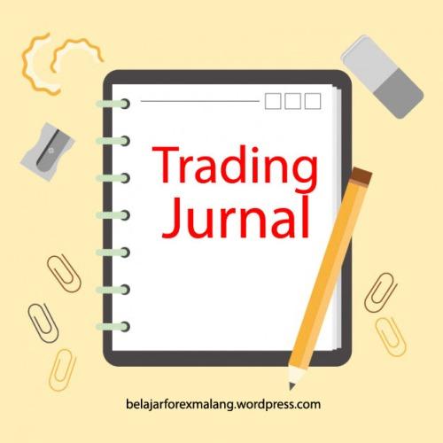 jurnal trading forex | Jurnal Trader forex | Jurnal Belajar Forex Malang
